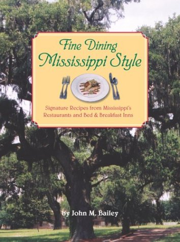 9781893062559: Fine Dining Mississippi Style: Signature Recipes from Mississippi's Restaurants and Bed & Breakfast Inns