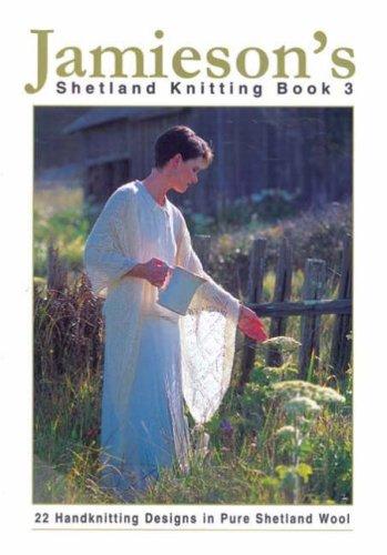 Jamieson's Shetland Knitting Book 3 (v. 3)