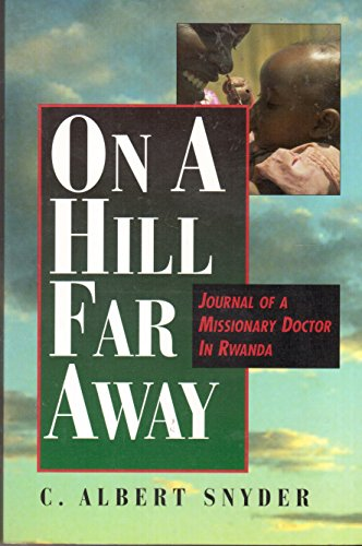 On a Hill Far Away: Journal of: C. Albert Snyder