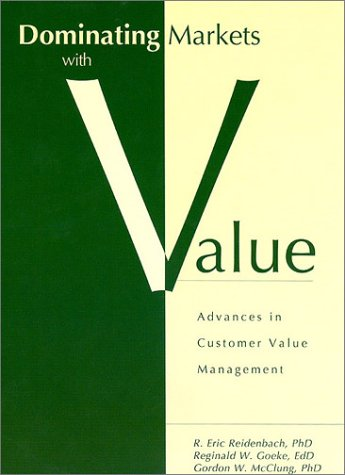 9781893066021: Dominating Markets with Value: Advances in Customer Value Management