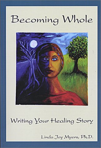9781893067011: BECOMING WHOLE: Writing Your Healing Story