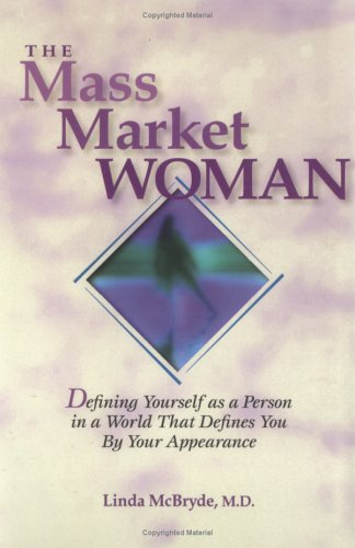 9781893070066: The Mass Market Woman: Defining Yourself As a Person in a World That Defines You by Your Appearance