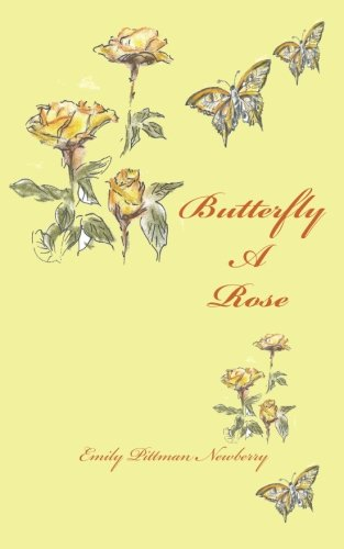 9781893075740: Butterfly A Rose: a journey through transition