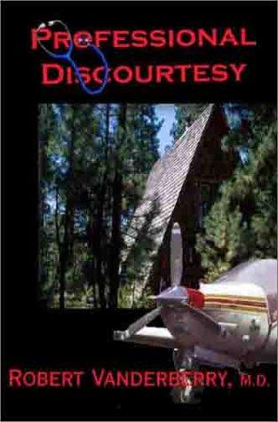 Professional Discourtesy: Vanderberry, M.D., Robert C.
