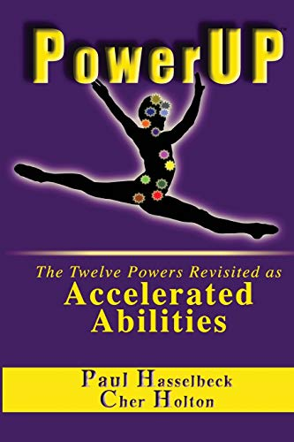 9781893095649: PowerUP: The Twelve Powers Revisited as Accelerated Abilities