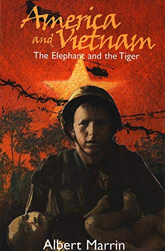 America and Vietnam: The Elephant and the Tiger (1893103080) by Albert Marrin