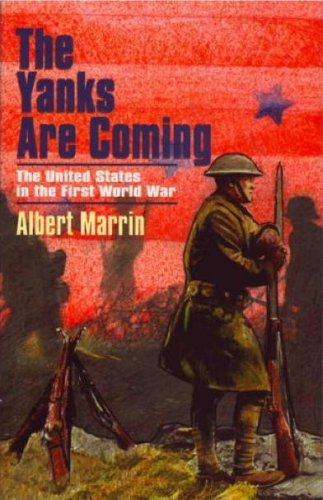 9781893103115: The Yanks are Coming: The United States in the First World War