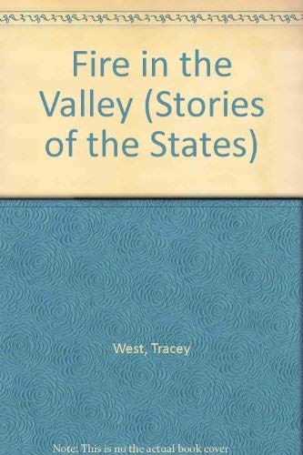 9781893110410: Fire in the Valley (Stories of the States)