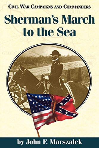 9781893114166: Sherman's March to the Sea (Civil War Campaigns and Commanders Series)
