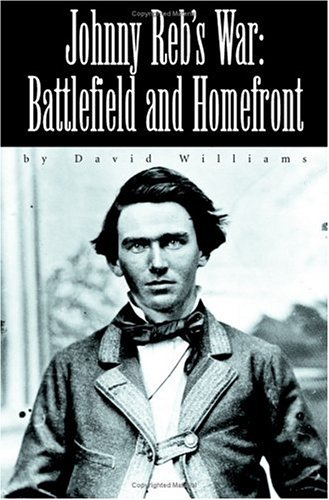 9781893114234: Johnny Reb's War: Battlefield and Homefront