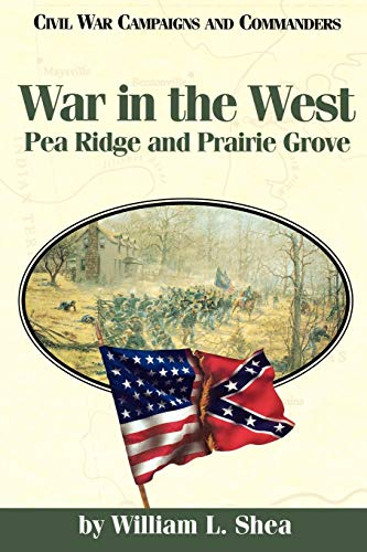 9781893114296: War in the West: Pea Ridge and Prairie Grove (Civil War Campaigns & Commanders (Paperback))