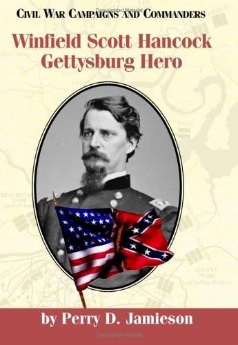 9781893114395: Winfield Scott Hancock: Gettysburg Hero (Civil War Campaigns and Commanders Series)