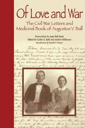 9781893114548: Of Love and War: The Civil War Letters and Medicinal Book of Augustus V. Ball