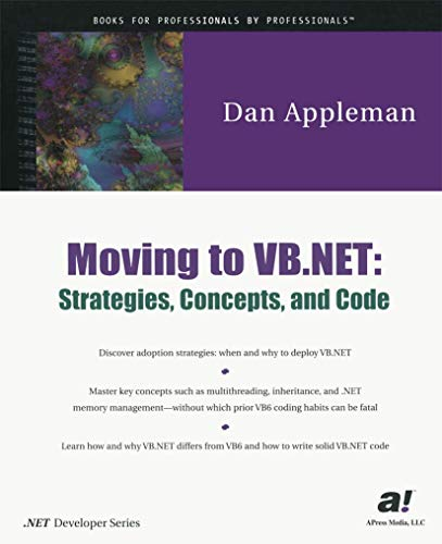 9781893115972: Moving to VB .NET: Strategies, Concepts, and Code