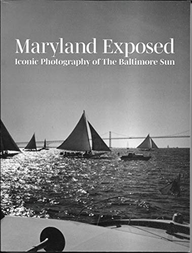 9781893116252: Maryland Exposed Iconic Photography of the Baltimore Sun