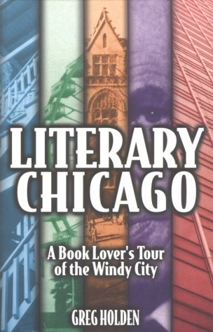 9781893121010: Literary Chicago: A Book Lover's Tour of the Windy City (Illinois)