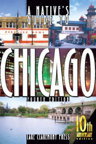 9781893121232: A Native's Guide to Chicago, Fourth Edition