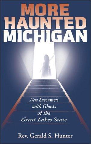 9781893121294: More Haunted Michigan: New Encounters with Ghosts of the Great Lakes State (Ohio)