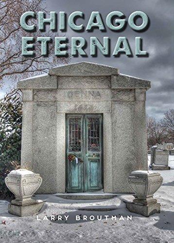 Chicago Eternal: Larry Broutman