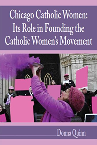 Chicago Catholic Women: Its Role in Founding the Catholic Women's Movement: Donna Quinn