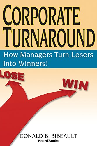 9781893122024: Corporate Turnaround: How Managers Turn Losers Into Winners!