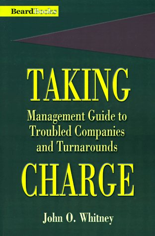 9781893122031: Taking Charge: Management Guide to Troubled Companies and Turnarounds