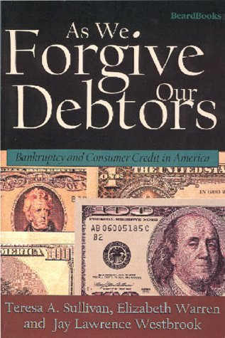 9781893122154: As We Forgive Our Debtors: Bankruptcy and Consumer Credit in America