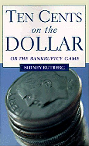 9781893122314: Ten Cents on the Dollar: Or the Bankruptcy Game