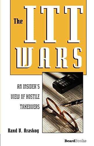 9781893122383: The ITT Wars: An Insider's View of Hostile Takeovers