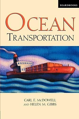 Ocean Transportation: McDowell, Carl E.; Cochrane, E. L.; Gibbs, Helen M.
