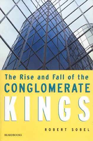 9781893122475: The Rise and Fall of the Conglomerate Kings
