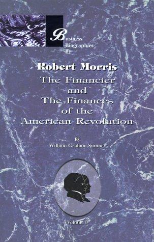 9781893122970: Robert Morris: The Financier and the Finances of the American Revolution, Vol. 1