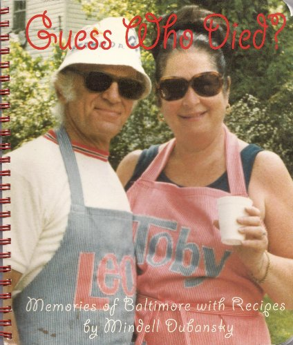 Guess who died?: Memories of Baltimore with recipes: Mindell Dubansky