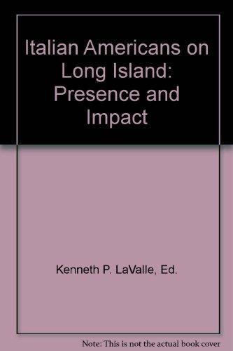 9781893127128: Italian Americans on Long Island: Presence and Impact