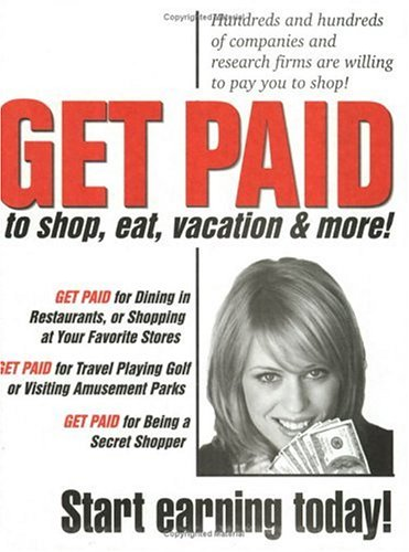 9781893128248: Get Paid to Shop, Eat & More!