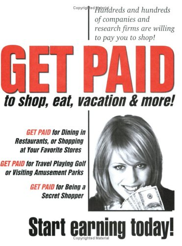 9781893128651: Get PAID To SHOP, EAT, VACATION and More!