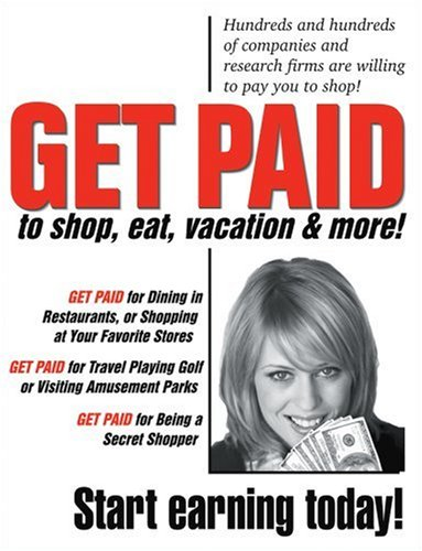 9781893128736: Get PAID To SHOP, EAT, VACATION and More!