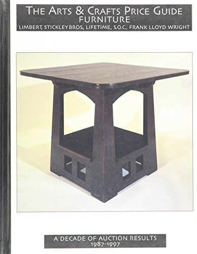 9781893148017: The Arts and Crafts Price Guide To Furniture: Limbert, Stickley Brothers, Lifetime, Shop of the Crafters, Frank Lloyd Wright