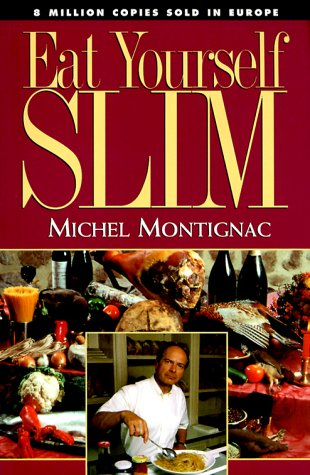 Eat Yourself Slim: Montignac, Michel
