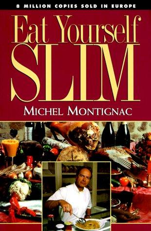 Eat Yourself Slim: Michel Montignac