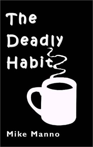 Deadly Habit: Manno, Mike