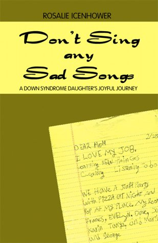 9781893162839: Don't Sing Any Sad Songs: A Down Syndrome Daughter's Joyful Journey