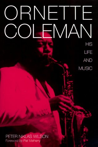 9781893163041: Ornette Coleman: His Life and Music
