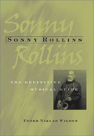 9781893163065: Sonny Rollins: The Definitive Musical Guide