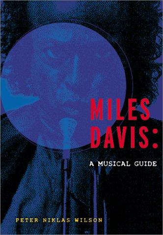 9781893163263: Miles Davis: A Musical Guide