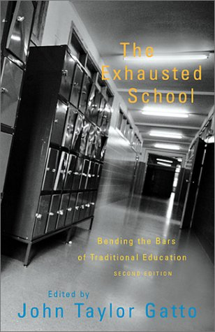 The Exhausted School : Bending the Bars: Gatto, John Taylor