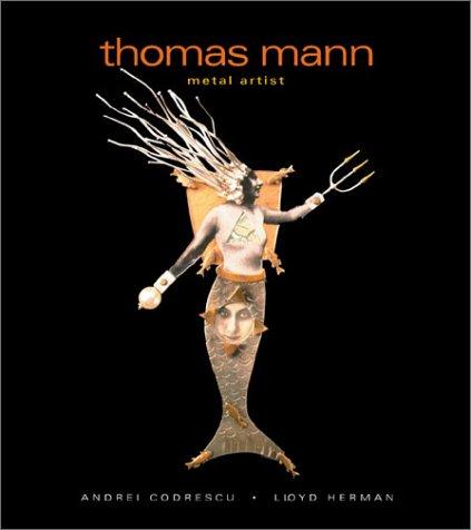 9781893164123: Thomas Mann: Metal Artist
