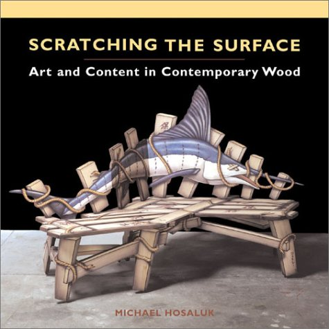 9781893164154: Scratching the Surface: Art and Content in Contemporary Wood