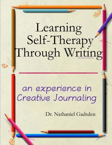9781893176270: Learning Self Therapy Through Writing: an experience in Creative Journaling