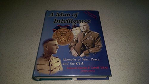 9781893180024: A Man of Intelligence: Memoirs of War, Peace, and the Cia